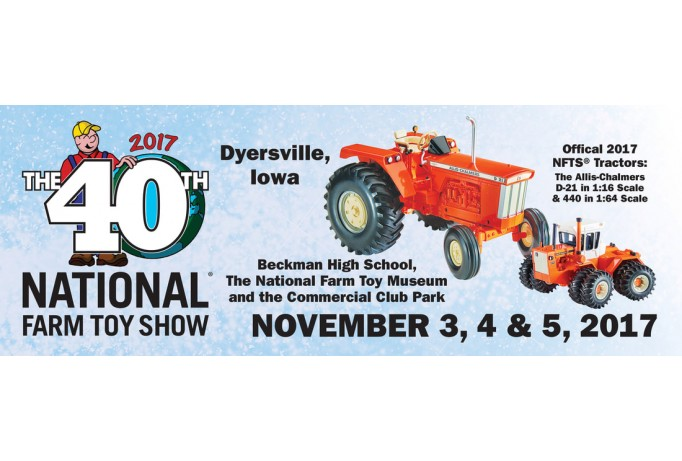 Nov. 3 -5th, 2017 National Farm Toy Show (Dyersville, IA)